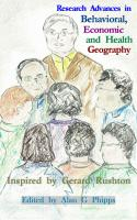 Cover for Research Advances in Behavioral, Economic and Health Geography Inspired by Gerard Rushton